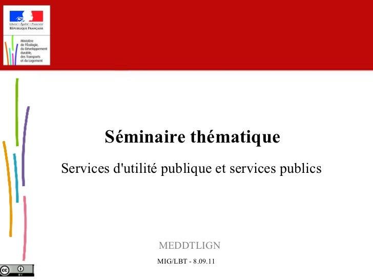 MEDDTL-IGN  Séminaire thématique Services d'utilité publique et services publics