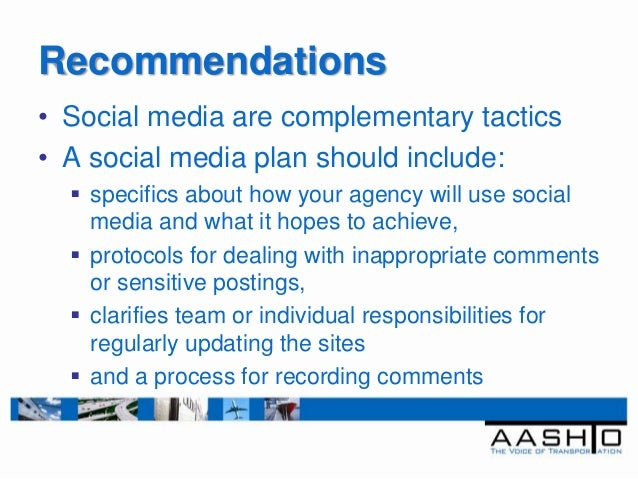 Recommendations• Social media are complementary tactics• A social media plan should include:   specifics about how your a...