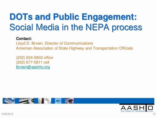 DOTs and Public Engagement:      Social Media in the NEPA process            Contact:            Lloyd D. Brown, Director ...