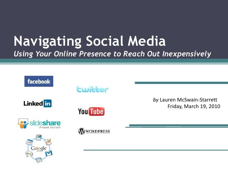Navigating Social MediaUsing Your Online Presence to Reach Out Inexpensively <br />by Lauren McSwain-Starrett<br />Friday,...