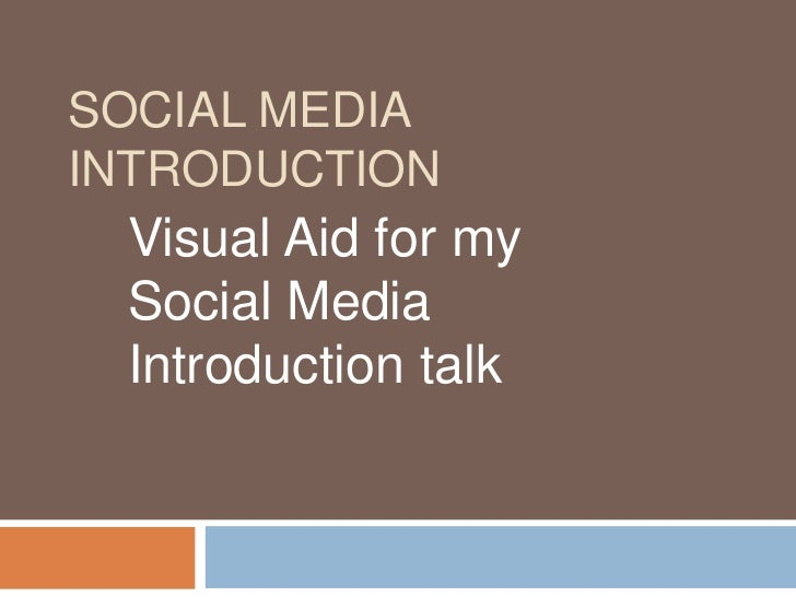 Social Media Introduction<br />Visual Aid for my Social Media Introduction talk<br />