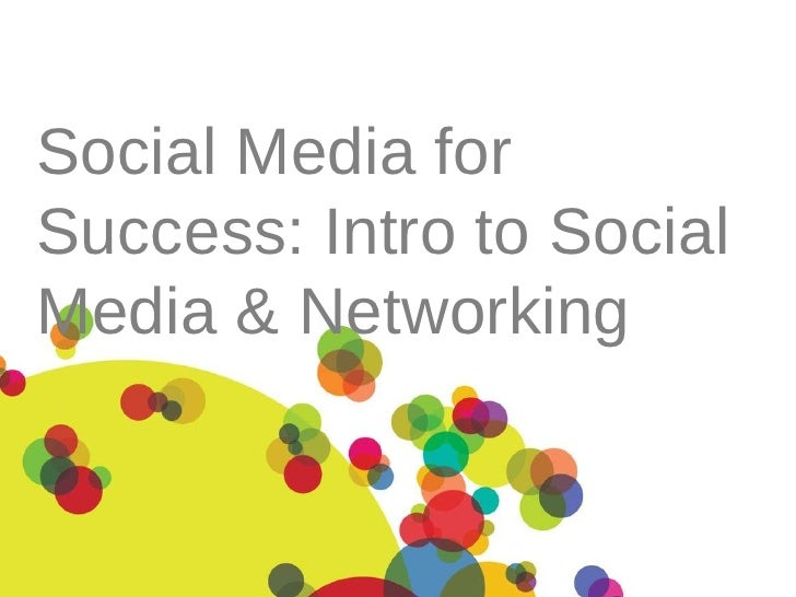 Social Media for Success: Intro to Social Media & Networking