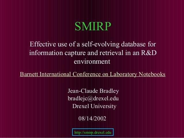 SMIRP Jean-Claude Bradley bradlejc@drexel.edu Drexel University Barnett International Conference on Laboratory Notebooks 0...