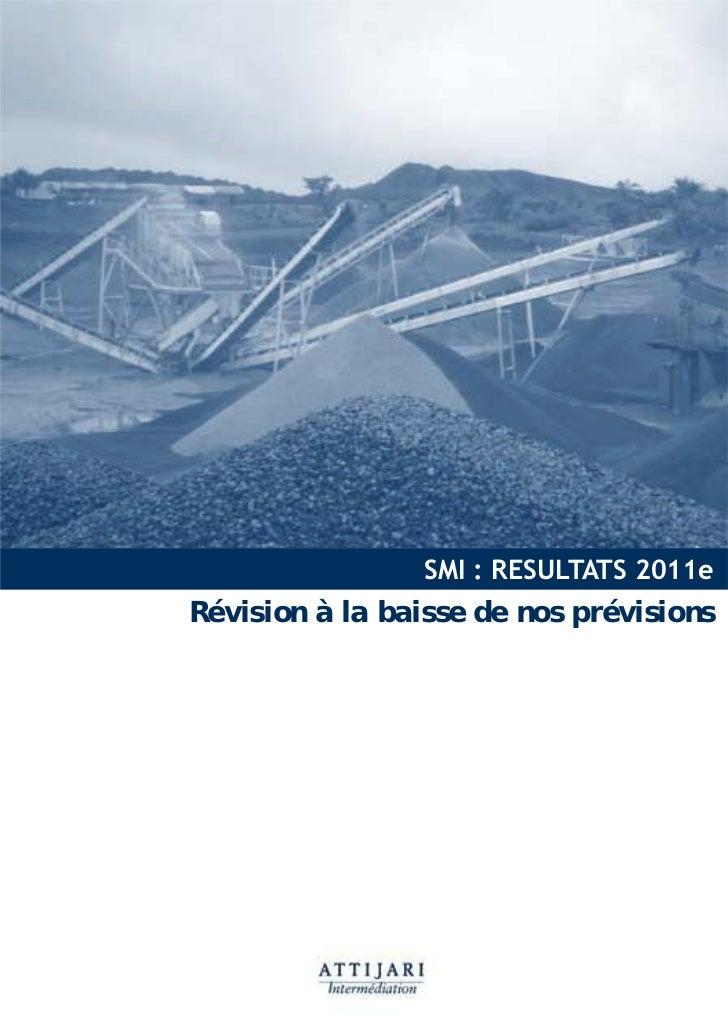 SMI : RESULTATS 2011eRévision à la baisse de nos prévisions