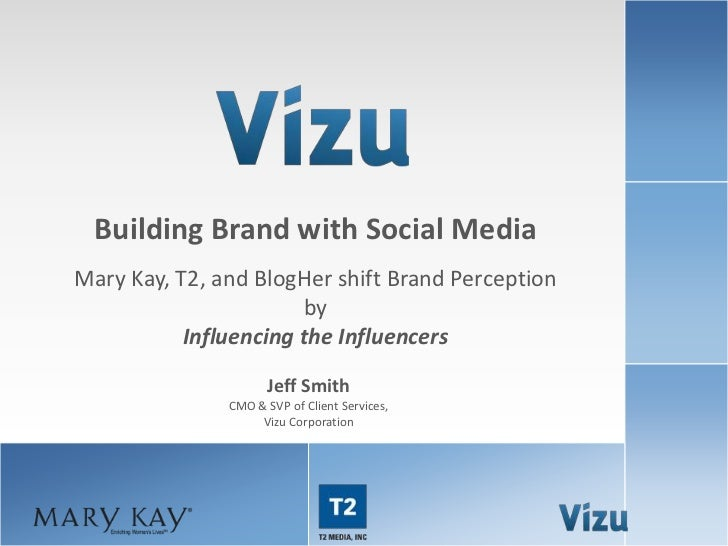 Building Brand with Social Media              Mary Kay, T2, and BlogHer shift Brand Perception                            ...