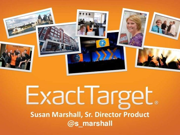 Susan Marshall, Sr. Director Product           @s_marshall