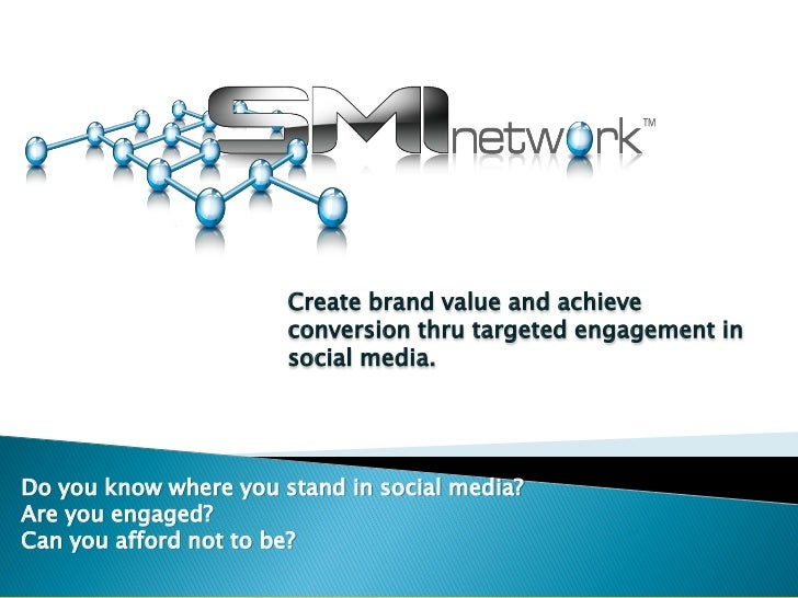 Create brand value and achieve                       conversion thru targeted engagement in                       social m...