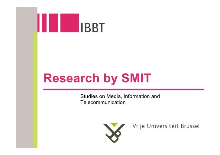 Research by SMIT      Studies on Media, Information and      Telecommunication