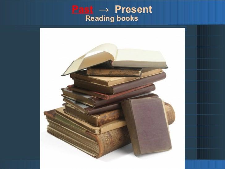 Past → Present  Reading e-books