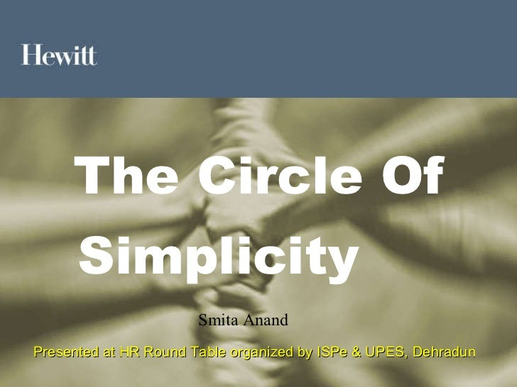 Transforming Your Business Hewitt Associates The Circle Of Simplicity   Presented at HR Round Table organized by ISPe & UP...
