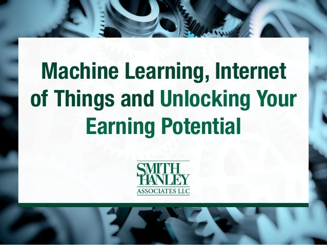 Machine Learning, Internet of Things and Unlocking Your Earning Potential