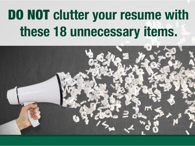 Delightful DO NOT Clutter Your Resume With These 18 Unnecessary Items. Pertaining To Resume No Nos
