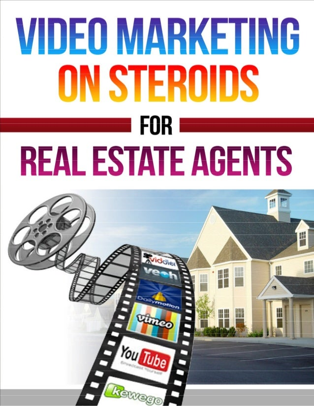 TABLE OF CONTENTS VIDEO MARKETING ON STEROIDS FOR REAL ESTATE AGENTS:  3  THE FIVE W'S TO REMEMBER:  6  SEND PERSONAL 1 VI...