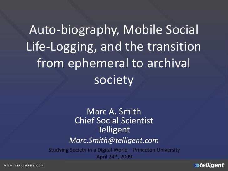 Auto-biography, Mobile Social Life-Logging, and the transition    from ephemeral to archival             society          ...