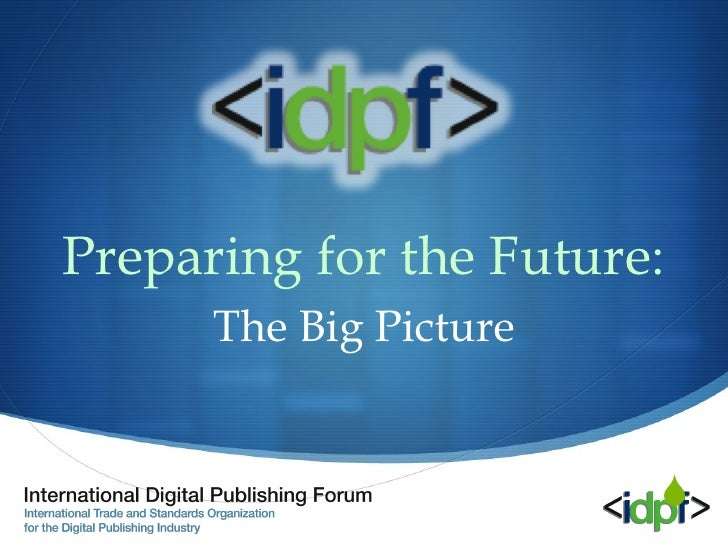 Preparing for the Future: The Big Picture