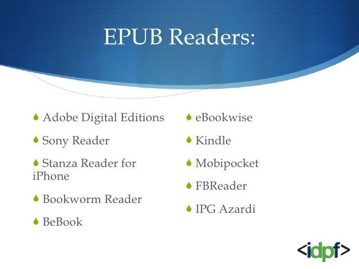 EPUB Readers: <ul><li>Adobe Digital Editions </li></ul><ul><li>Sony Reader </li></ul><ul><li>Stanza Reader for iPhone </li...