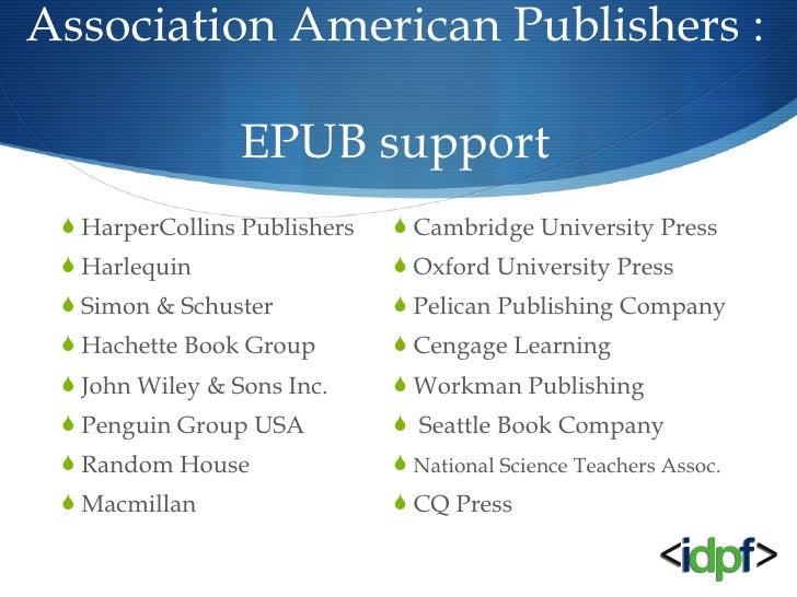 Association American Publishers :  EPUB support <ul><li>HarperCollins Publishers </li></ul><ul><li>Harlequin </li></ul><ul...