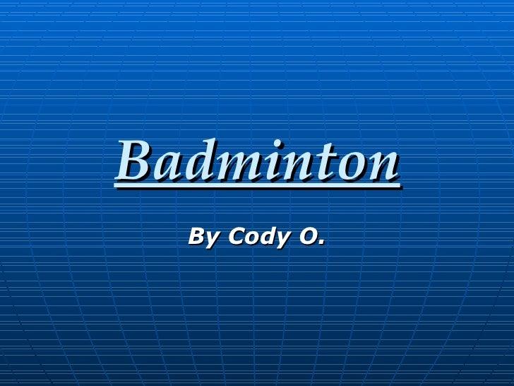 Badminton By Cody O.