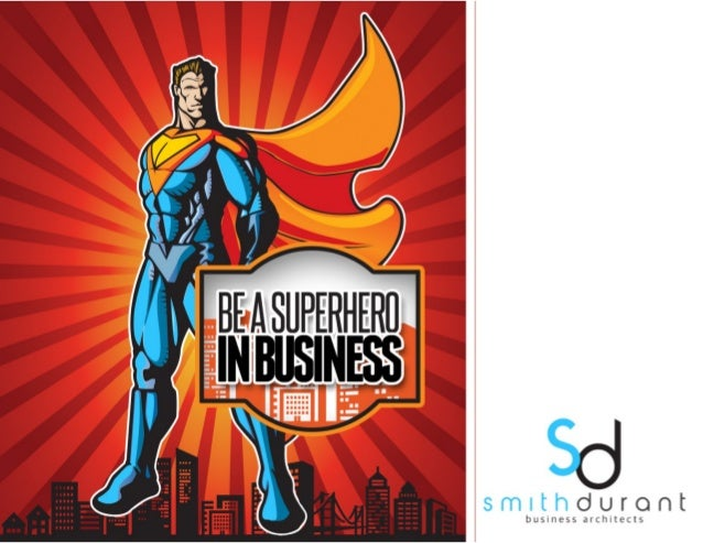 """HOW TO BE A SUPERHERO IN BUSINESS 5 Superhero Characteristics All Business Leaders MUST HAVE """"I'm not saying that I'm Batm..."""