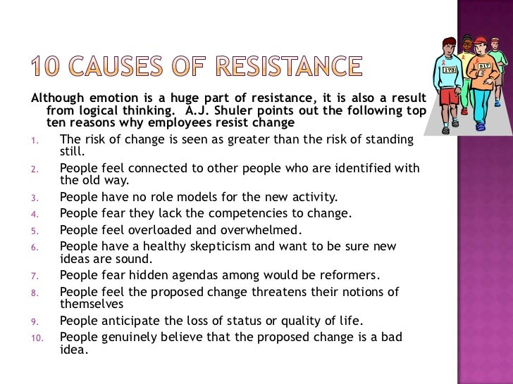 managing resistance to organizational change essay Managing resistance to organizational change essay 1954 words | 8 pages considering and implementing change, the need frequently arises for effective application of the approaches and tools for managing resistance to change (palmer, dunford, & akin, 2009.