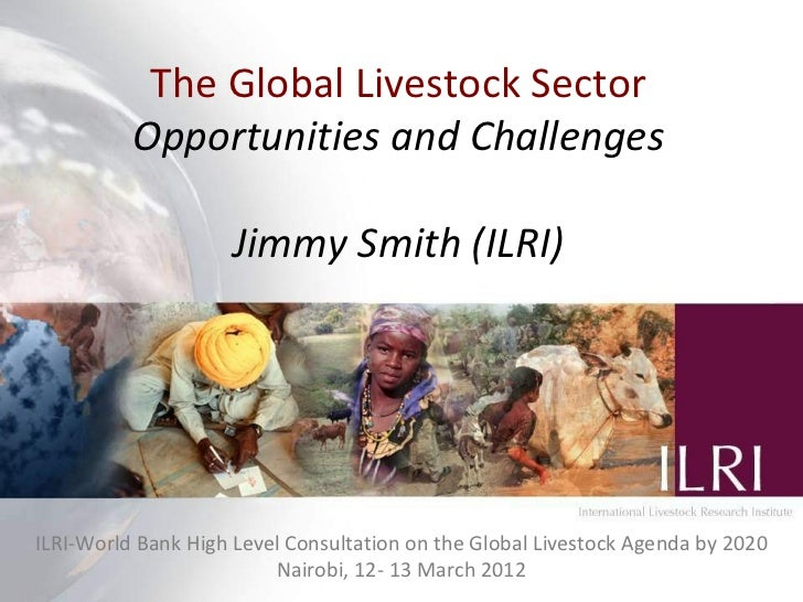 The Global Livestock Sector                Production systems for the future:           Opportunities and Challenges      ...