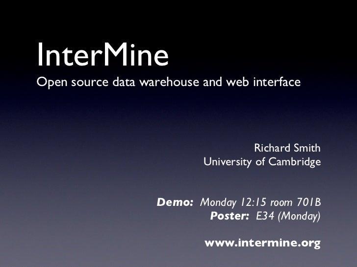 InterMine Open source data warehouse and web interface                                          Richard Smith             ...