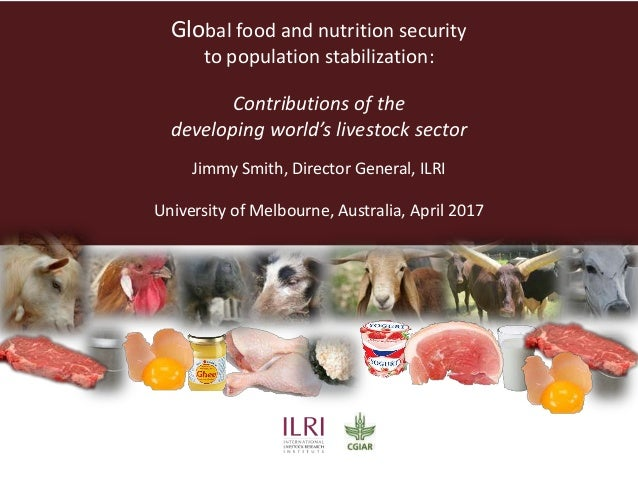 Global food and nutrition security to population stabilization: Contributions of the developing world's livestock sector J...