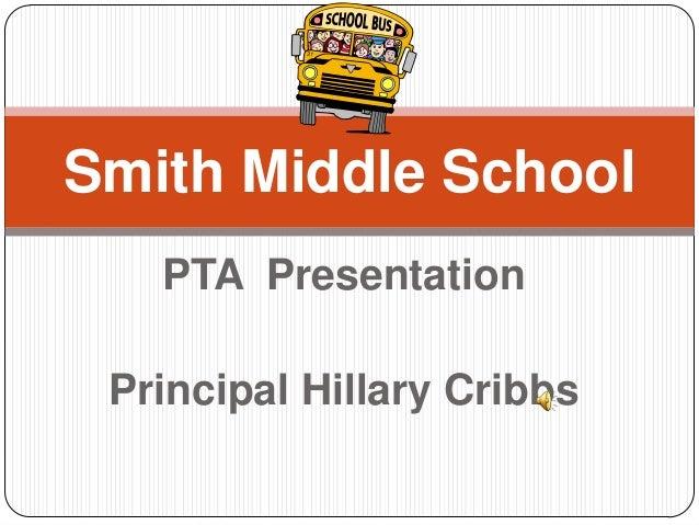 PTA Presentation Principal Hillary Cribbs Smith Middle School