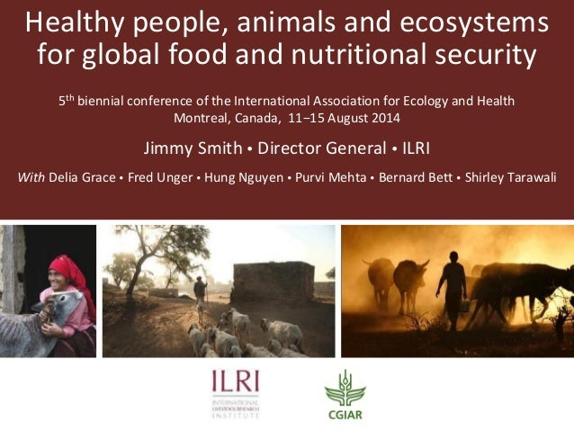Healthy people, animals and ecosystems for global food and nutritional security 5th biennial conference of the Internation...