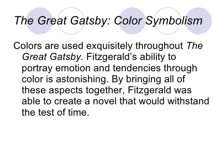 the role of colour in the great gatsby by f scott fitzgerald Teaching f scott fitzgerald's the great gatsby discuss the role that the material object—the automobile • colors: especially the colors of gatsby's.
