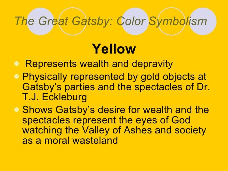 essay on color symbolism in the great gatsby Describe main characters in your great gatsby essay  he goes ahead to use both color and symbolism to illustrate how the morals of the society were ignored in the .
