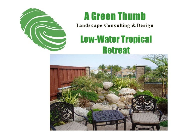 Low-Water Tropical Retreat A Green Thumb Landscape Consulting & Design