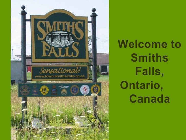 Welcome to Smiths Falls, Ontario,  Canada