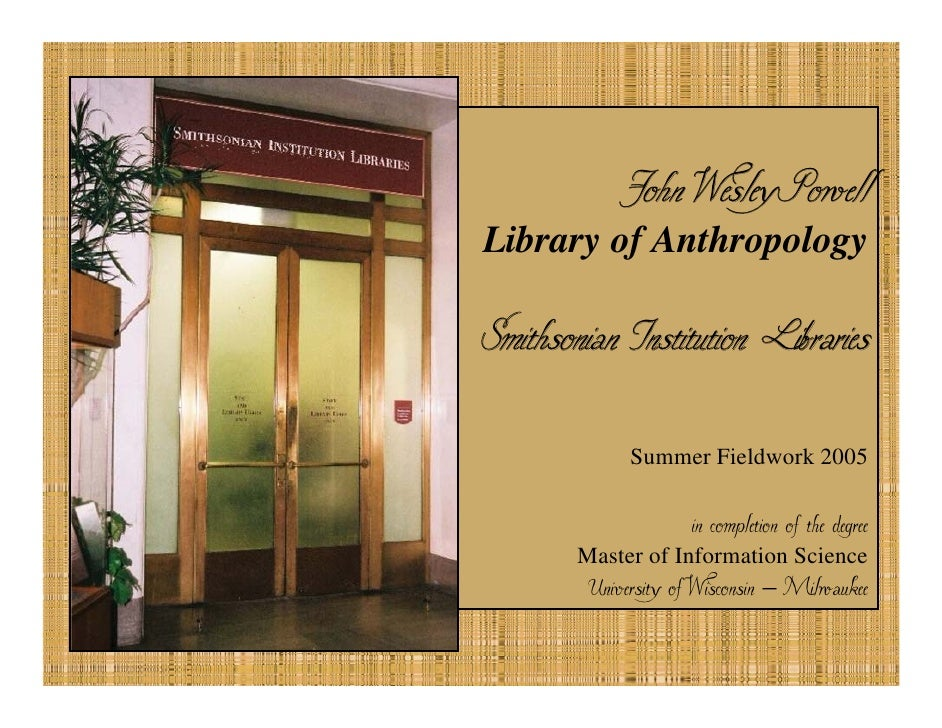 John Wesley Powell Library of Anthropology  Smithsonian Institution Libraries               Summer Fieldwork 2005         ...
