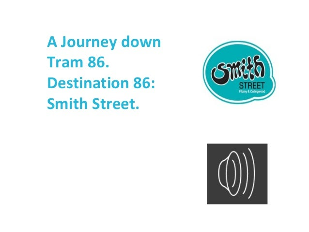 A Journey downTram 86.Destination 86:Smith Street.