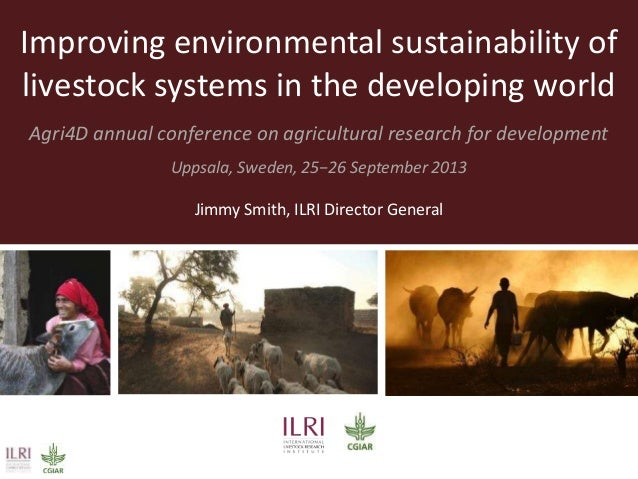 Improving environmental sustainability of livestock systems in the developing world Agri4D annual conference on agricultur...