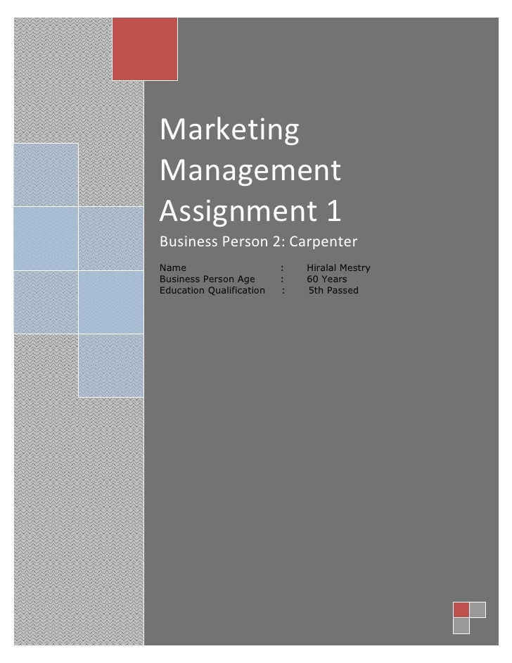 Marketing Management Assignment 1Business Person 2: CarpenterName :       Hiralal Mestry         Business Person Age:     ...