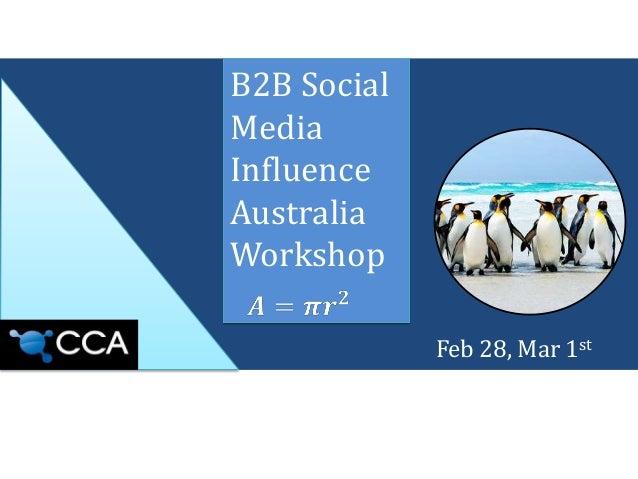 B2B SocialMediaInfluenceAustraliaWorkshop             Feb 28, Mar 1st