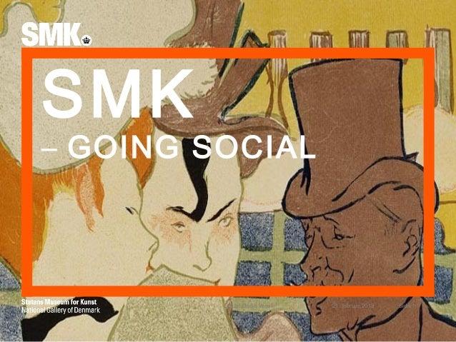 SMK– GOING SOCIAL         Social Media Week   21. februar 2013   Side 1