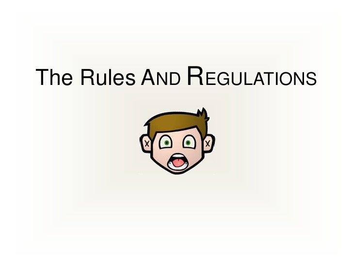 The Rules AND REGULATIONS