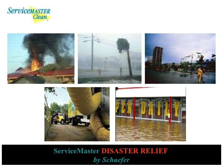 ServiceMaster   DISASTER RELIEF   by Schaefer