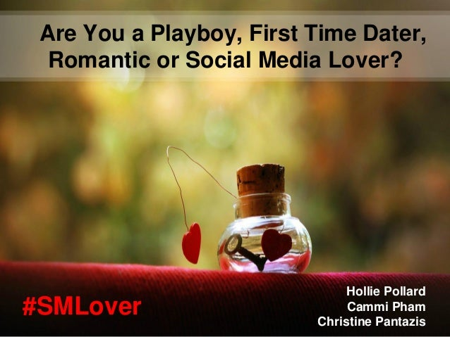 Are You a Playboy, First Time Dater,  Romantic or Social Media Lover?                               Hollie Pollard#SMLover...