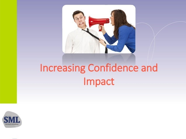 Increasing Confidence and Impact