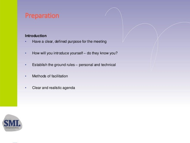 Preparation Introduction • Have a clear, defined purpose for the meeting • How will you introduce yourself – do they know ...