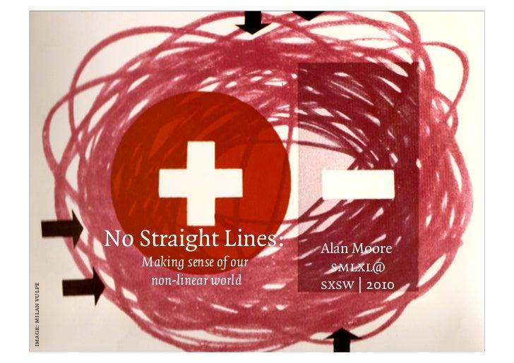 No Straight Lines:       Alan Moore                         Making sense of our    smlxl@                          non-lin...