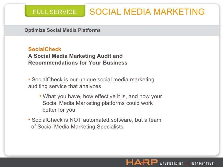 FULL SERVICE SOCIAL MEDIA MARKETING Optimize Social Media Platforms <ul><li>SocialCheck </li></ul><ul><li>A Social Media M...