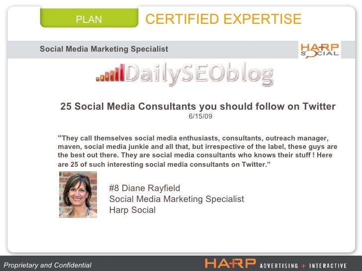 PLAN Social Media Marketing Specialist CERTIFIED EXPERTISE Proprietary and Confidential  25 Social Media Consultants you s...