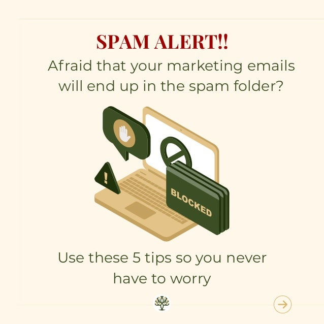 SPAM ALERT!! Afraid that your marketing emails will end up in the spam folder? Use these 5 tips so you never have to worry