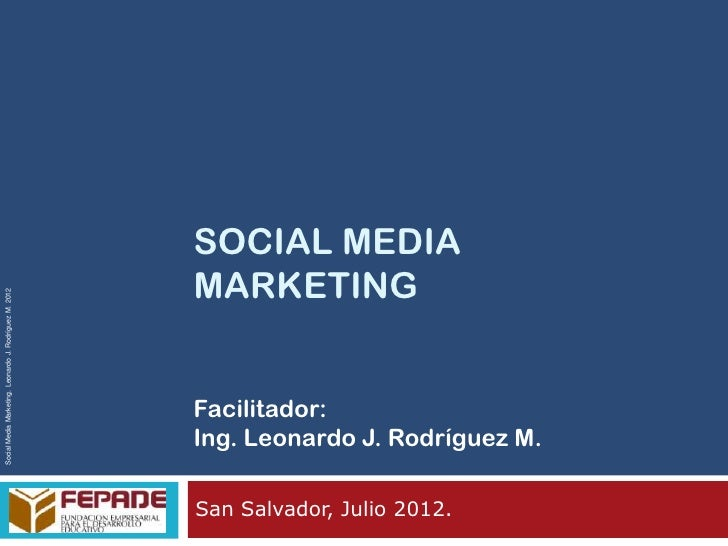 SOCIAL MEDIA                                                        MARKETINGSocial Media Marketing. Leonardo J. Rodríguez...