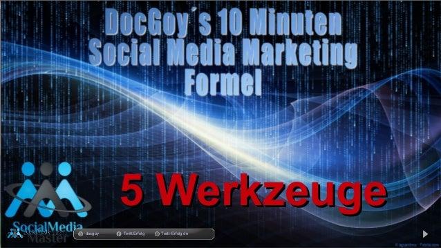 14.03.14 5 Werkzeuge5 Werkzeuge docgoy Twitt.Erfolg Twitt-Erfolg.de